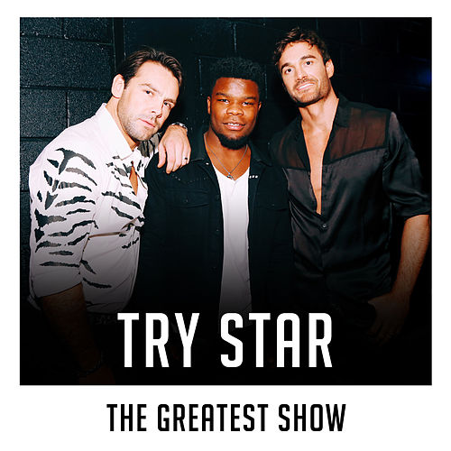 The Greatest Show (X Factor Recording) de Try Star