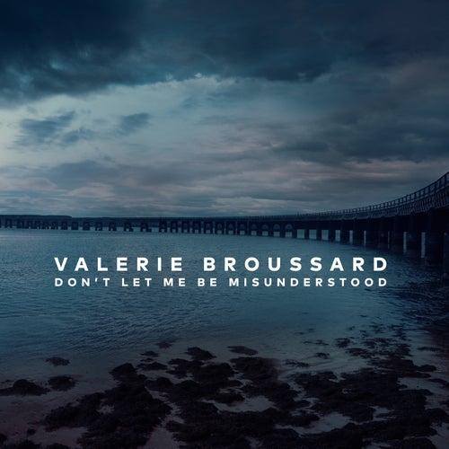 Don't Let Me Be Misunderstood van Valerie Broussard