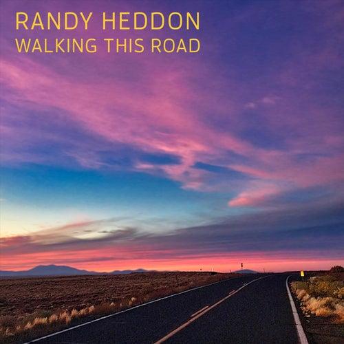 Walking This Road de Randy Heddon