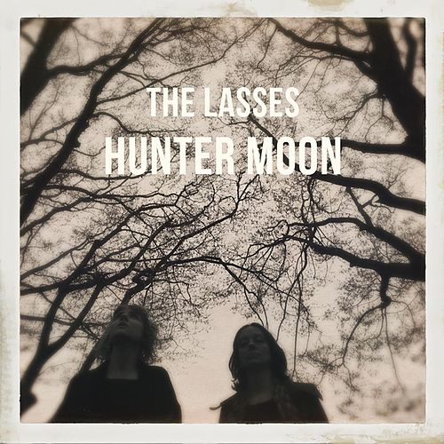 Hunter Moon by The Lasses