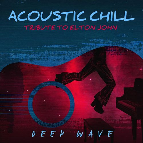Acoustic Chill: Tribute to Elton John by Deep Wave