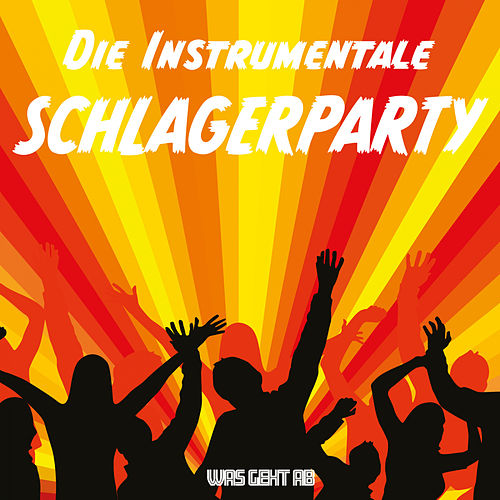Die instrumentale Schlagerparty by Was geht ab
