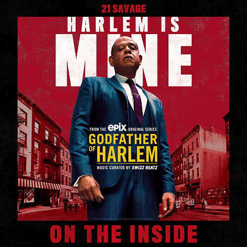On The Inside (feat. 21 Savage) by Godfather of Harlem