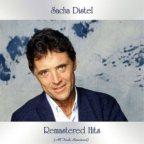 Remastered Hits (All Tracks Remastered 2019) von Sacha Distel