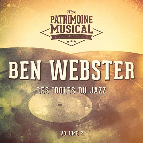 Les Idoles Du Jazz: Ben Webster, Vol. 2 by Ben Webster