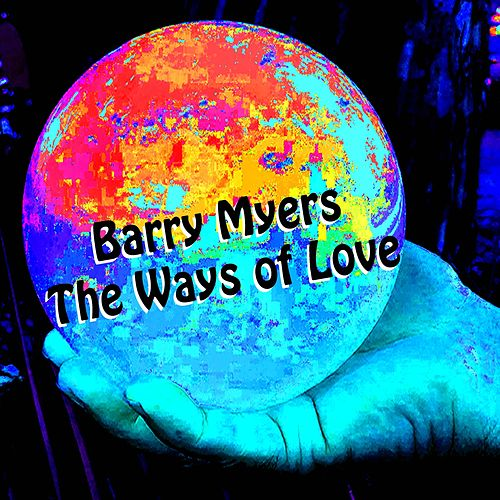 The Ways of Love de Barry Myers