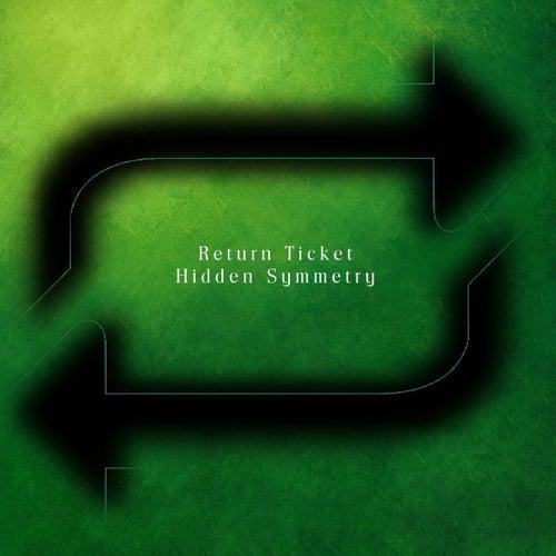 Return Ticket de Hidden Symmetry