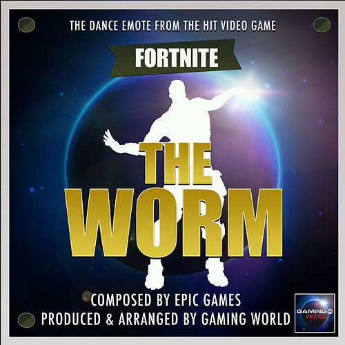 The Worm Dance Emote (From 'Fortnite Battle Royale') by Gaming World