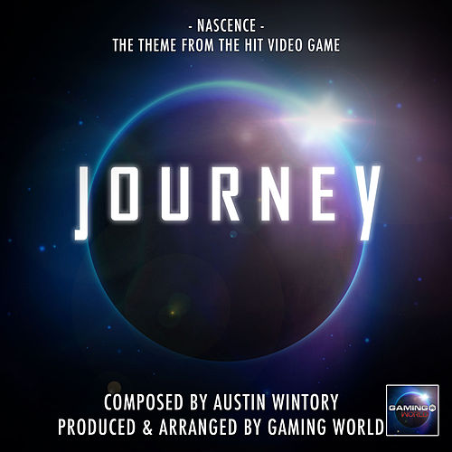 Nascence Theme (From 'Journey') de Gaming World