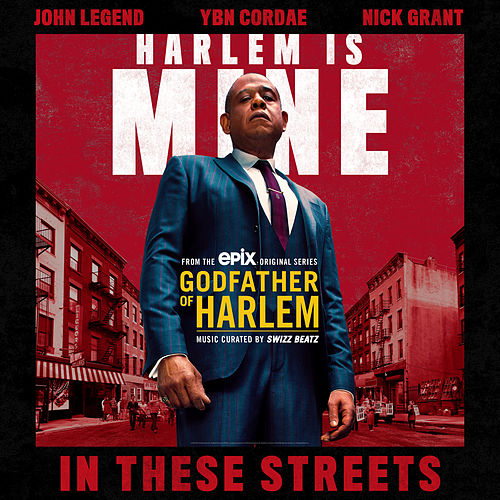In These Streets (feat. John Legend, YBN Cordae, & Nick Grant) by Godfather of Harlem