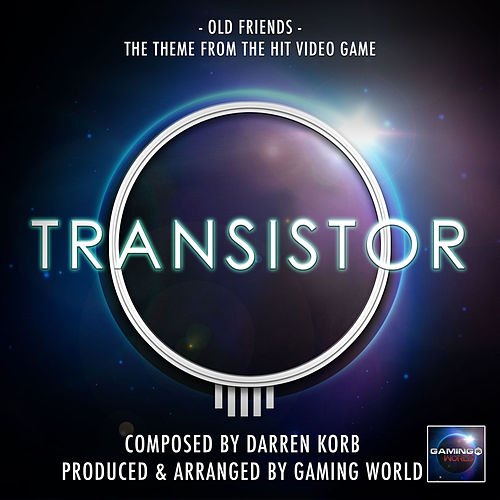 Old Friends (From 'Transistor') by Gaming World