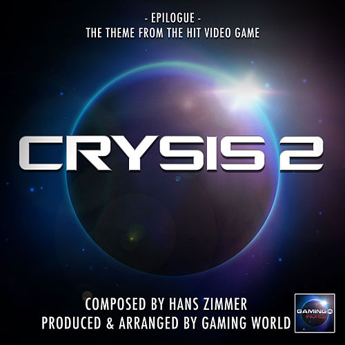 Epilogue Theme (From 'Crysis 2') by Gaming World