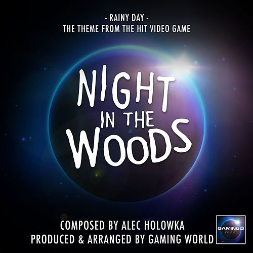 Rainy Day Theme (From 'Night In the Woods') von Gaming World