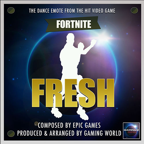 Fresh Dance Emote (From 'Fortnite Battle Royale') von Gaming World