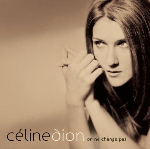 On ne change pas de Celine Dion