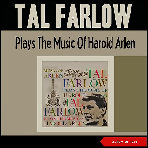 Tal Farlow Plays the Music of Harold Arlen (Album of 1960) de Tal Farlow