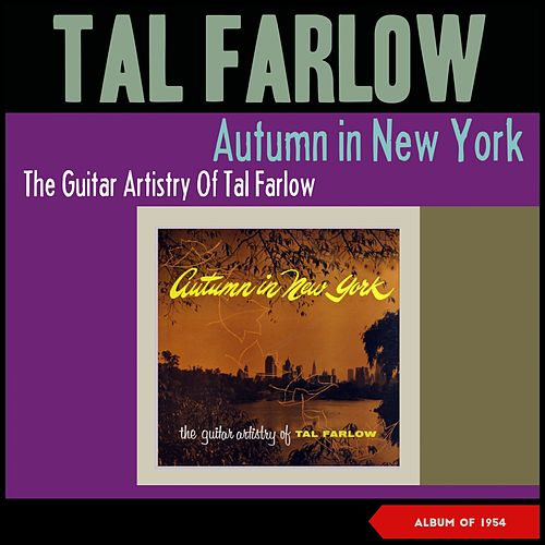 Autumn in New York - The Artistry of Tal Farlow (Album of 1954) de Tal Farlow