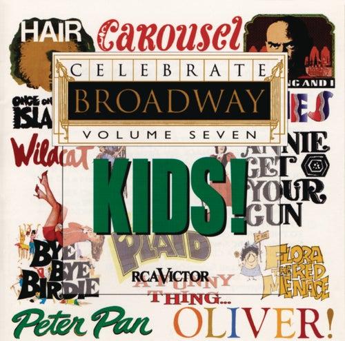 Celebrate Broadway Vol. 7: Kids by Various Artists