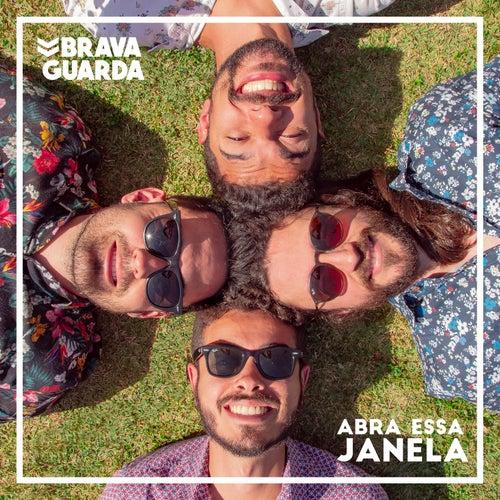 Abra Essa Janela by Bravaguarda