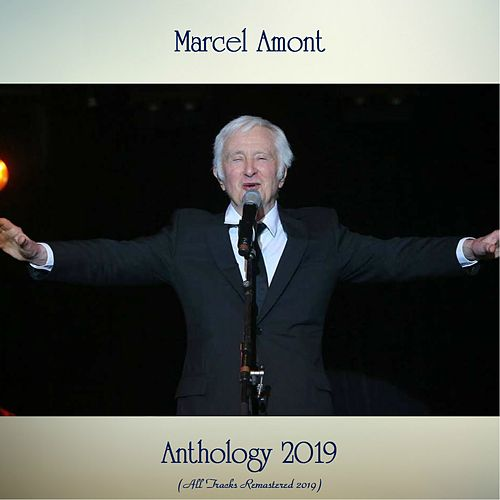 Anthology 2019 (All Tracks Remastered 2019) de Marcel Amont