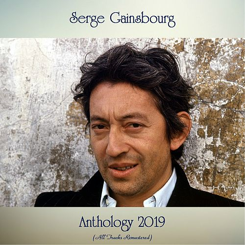 Anthology 2019 (All Tracks Remastered) by Serge Gainsbourg