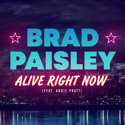 Alive Right Now by Brad Paisley