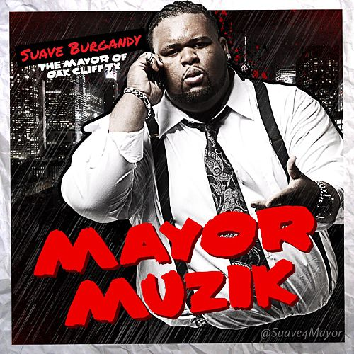 Mayor Muzik by Suave Burgandy