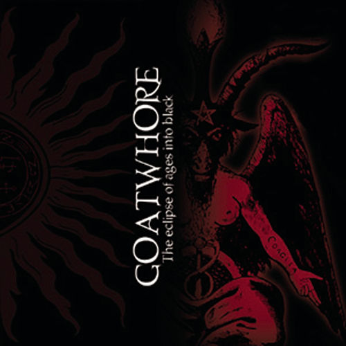 Eclipse of Ages into Black by Goatwhore