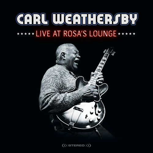 Live at Rosa's Lounge by Carl Weathersby
