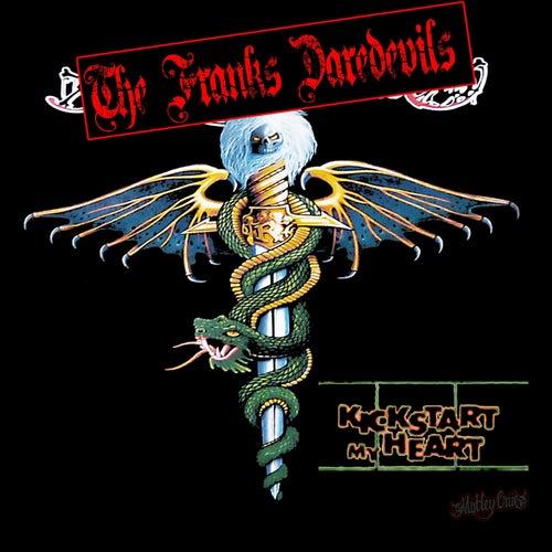 Kickstart My Heart de The Franks Daredevils