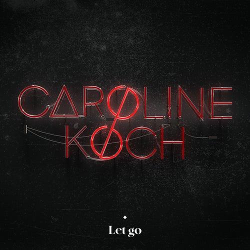 Let Go de Caroline Koch