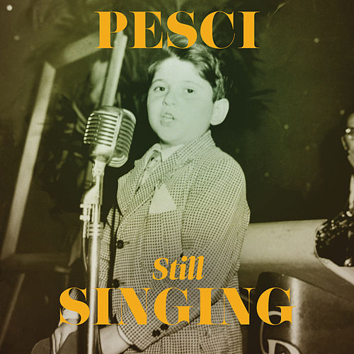 Pesci... Still Singing von Joe Pesci