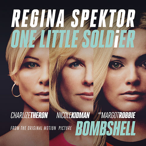 One Little Soldier (From the Original Motion Picture Soundtrack 'Bombshell') von Regina Spektor