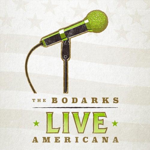 Live: Americana by The Bodarks