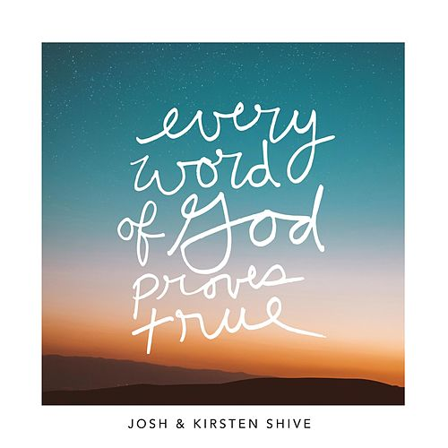 Every Word of God Proves True de Josh