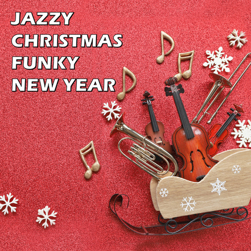 Jazzy Christmas / Funky New Year by Various Artists