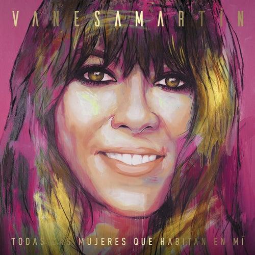 Todas las mujeres que habitan en mí (Deluxe Edition) de Vanesa Martin