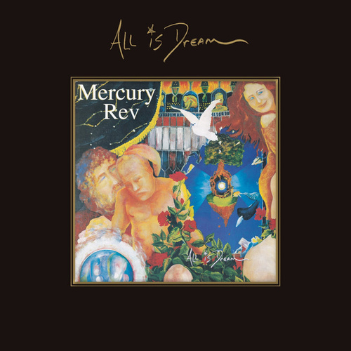 All Is Dream (Expanded Edition) by Mercury Rev