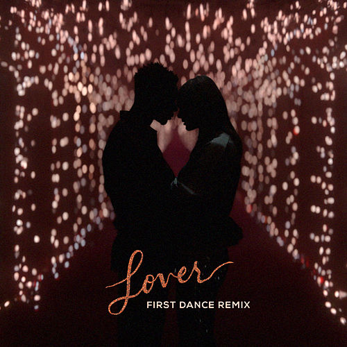 Lover (First Dance Remix) by Taylor Swift