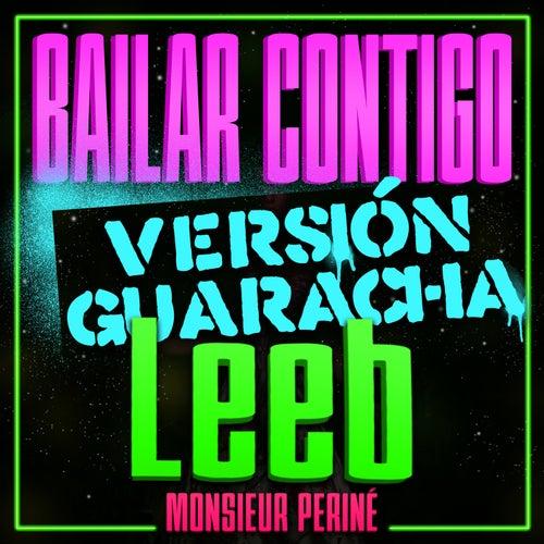 Bailar Contigo (Leeb Remix) de Monsieur Periné