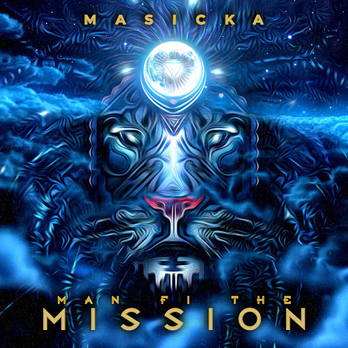 Man Fi The Mission by Masicka