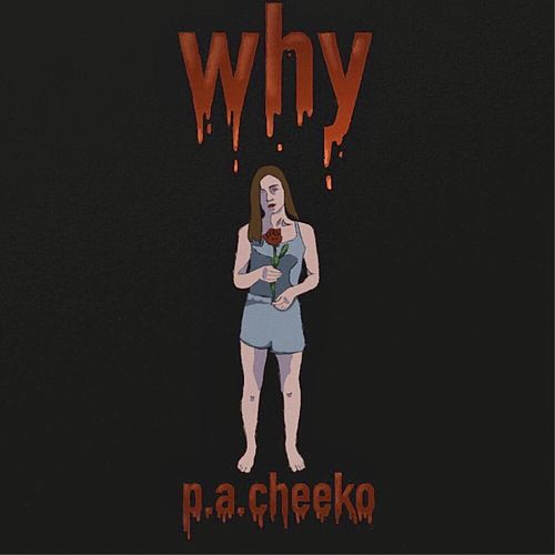 Why by P.A.Cheeko