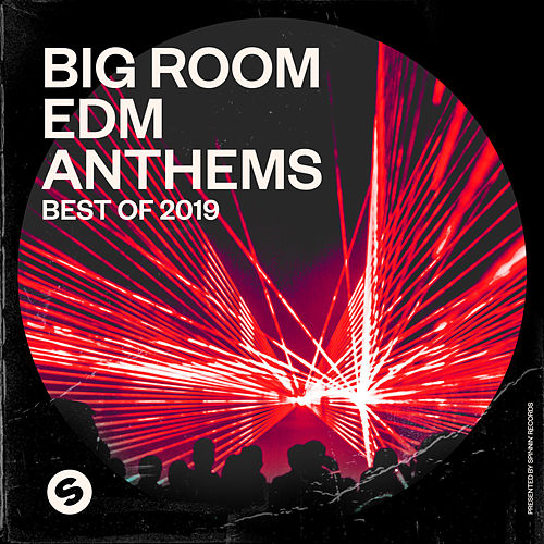 Big Room EDM Anthems: Best of 2019 (Presented by Spinnin' Records) von Various Artists