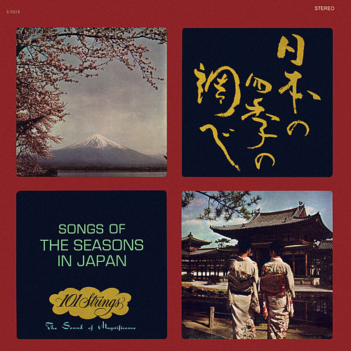 Songs of the Seasons in Japan (Remastered from the Original Alshire Tapes) von 101 Strings Orchestra
