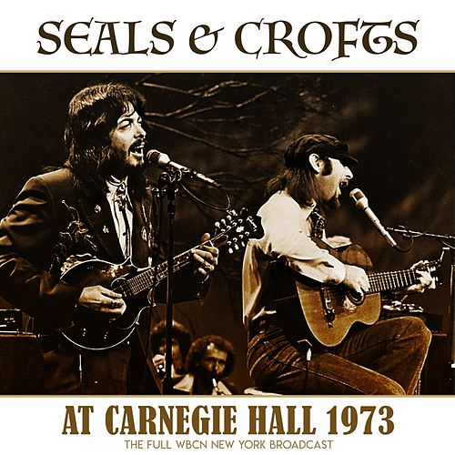 At Carnegie Hall 1973 von Seals and Crofts