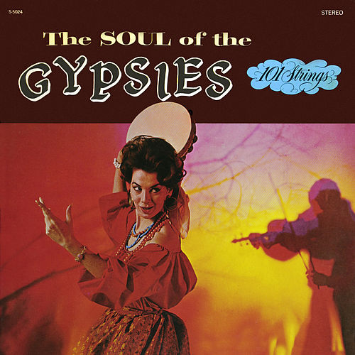 Soul of the Gypsies (Remastered from the Original AlshireTapes) von 101 Strings Orchestra