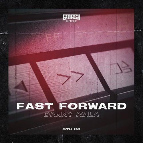 Fast Forward by Danny Avila