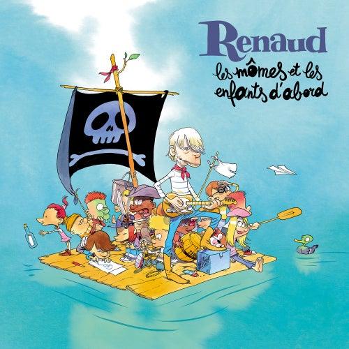 Les mômes et les enfants d'abord by Renaud