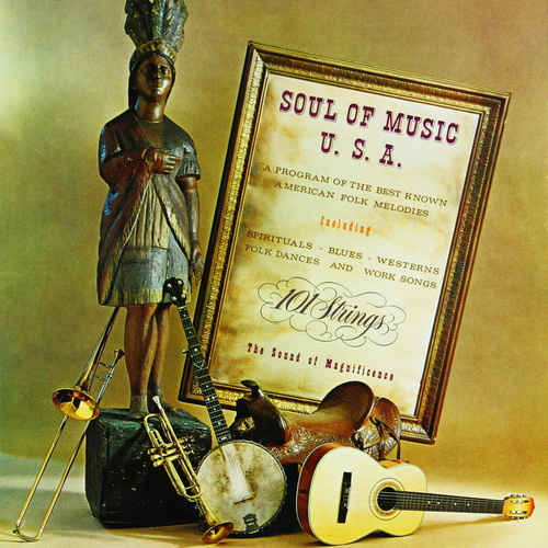 Soul of Music USA: A Program of the Best Known American Folk Music (Remastered from the Original Somerset Tapes) de 101 Strings Orchestra