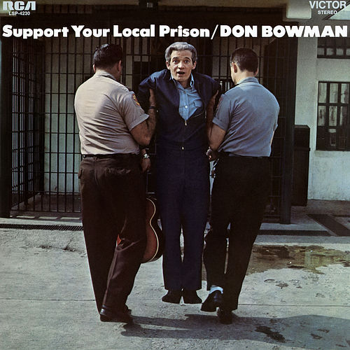 Support Your Local Prison van Don Bowman